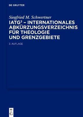 Iatg3 Internationales Abkurzungsverzeichnis Fur Theologie Und Grenzgebiete