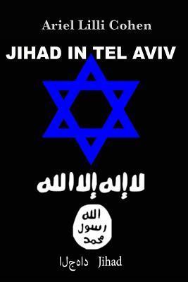 Israel Jihad in Tel Aviv