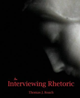 An Interviewing Rhetoric