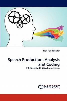 Speech Production, Analysis and Coding