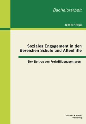 Soziales Engagement in den Bereichen Schule und Altenhilfe
