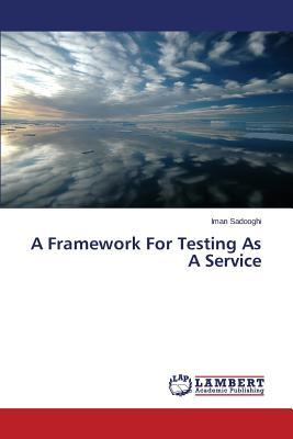 A Framework For Testing As A Service
