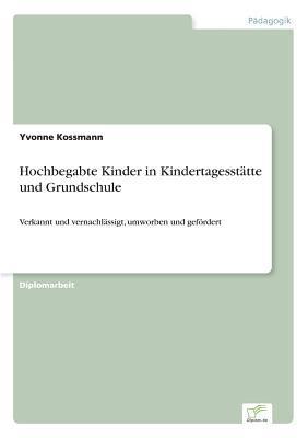 Hochbegabte Kinder in Kindertagesstätte und Grundschule