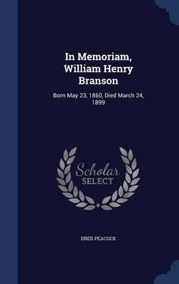 In Memoriam, William Henry Branson