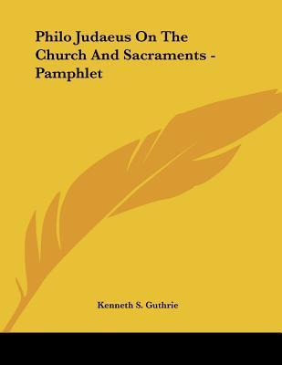 Philo Judaeus on the Church and Sacraments