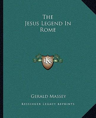The Jesus Legend in Rome