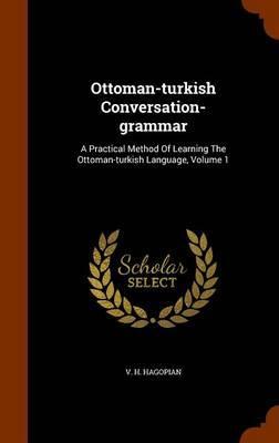 Ottoman-Turkish Conversation-Grammar