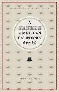 A Yankee in Mexican California, 1834–1836