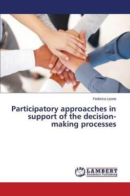 Participatory approacches in support of the decision-making processes