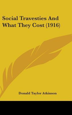 Social Travesties and What They Cost