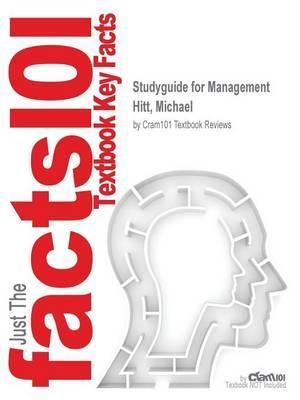 Studyguide for Management by Hitt, Michael, ISBN 9780132553377