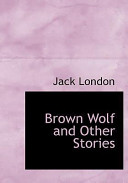 Brown Wolf and Other Stories