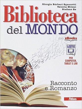 Biblioteca del mondo. Racconto leggere poesia. Per le Scuole superiori. Con e-book. Con espansione online