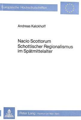 Nacio Scottorum- Schottischer Regionalismus im Spätmittelalter