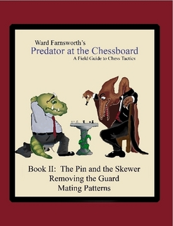 Predator at the Chessboard: A Field Guide to Chess Tactics (Book II)