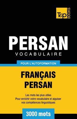 Vocabulaire Français-Persan pour l'autoformation - 3000 mots