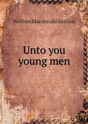 Unto You Young Men