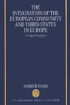 The Integration of the European Community and Third States in Europe