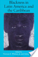 Blackness in Latin America and the Caribbean: Central America and Northern and Western South America