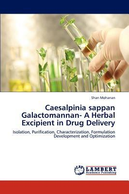 Caesalpinia sappan Galactomannan- A Herbal Excipient in Drug Delivery