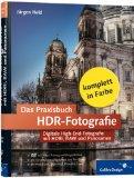 Das Praxisbuch der Hdr-fotografie Digitale High-end-fotografie mit dri, Raw und Panoramen;[mit 17 kompletten Workshops zum nachbauen; zu Photomatix, Photoshop, PhotoStitch etc.; DVD-rom mit Video-training und Beispielbildern]