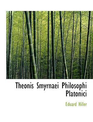 Theonis Smyrnaei Philosophi Platonici