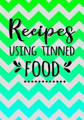Recipes Using Tinned Food