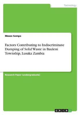 Factors Contributing to Indiscriminate Dumping of Solid Waste in Bauleni Township, Lusaka Zambia