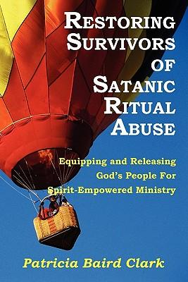 Restoring Survivors of Satanic Ritual Abuse