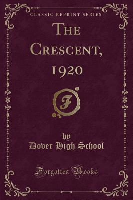 The Crescent, 1920 (Classic Reprint)