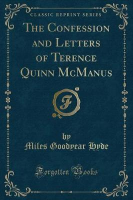 The Confession and Letters of Terence Quinn McManus (Classic Reprint)