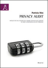 Privacy Audit. Checklist di valutazione sulle misure adottate dall'azienda in tema di protezione dei dati personali