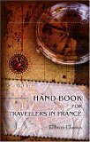 Hand-Book for Travellers in France