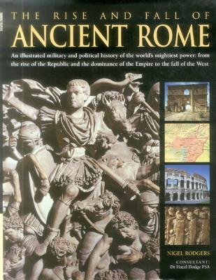 The Rise and Fall of Ancient Rome