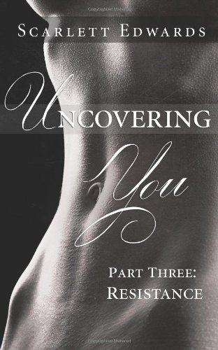 Uncovering You, Part Three