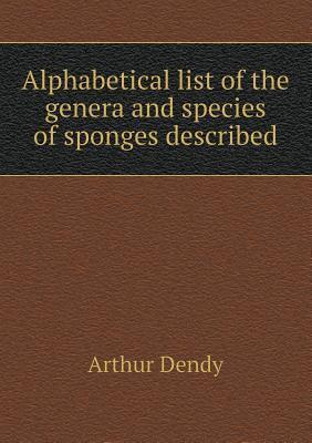 Alphabetical List of the Genera and Species of Sponges Described