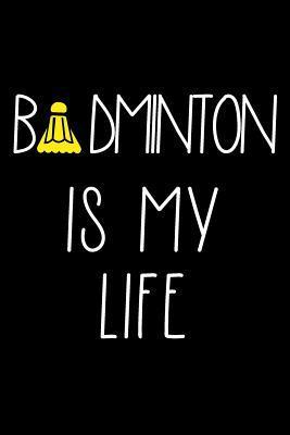 Badminton Is My Life