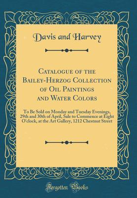 Catalogue of the Bailey-Herzog Collection of Oil Paintings and Water Colors