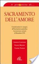 Sacramento dell'amore. Considerazioni in margine all'esortazione apostolica «Sacramentum caritatis» di Benedetto XVI
