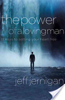 The Power of a Loving Man