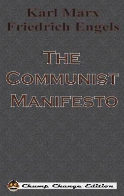 The Communist Manifesto (Chump Change Edition)