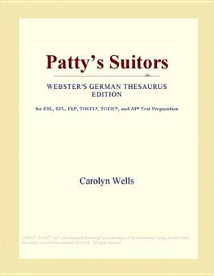 Patty's Suitors (Webster's German Thesaurus Edition)