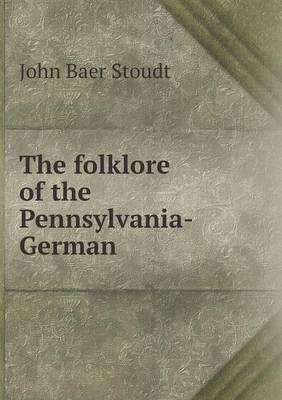 The Folklore of the Pennsylvania-German