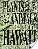 Plants and Animals of Hawaii