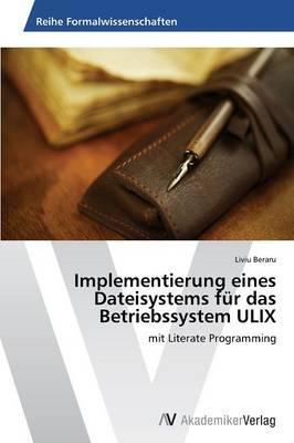 Implementierung eines Dateisystems für das Betriebssystem ULIX