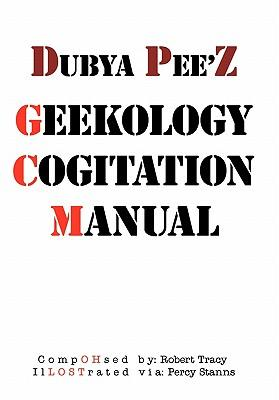 Dubya Pee'z Geekology Cogitation Manual