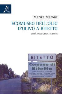 Ecomuseo dell'olio d'ulivo a Bitetto. Città dell'oliva Termite