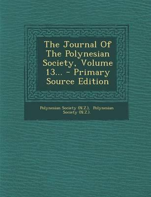The Journal of the Polynesian Society, Volume 13. - Primary Source Edition