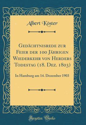 Gedächtnisrede zur Feier der 100 Jährigen Wiederkehr von Herders Todestag (18. Dez. 1803)