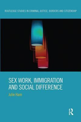 Sex Work, Immigration and Social Difference
